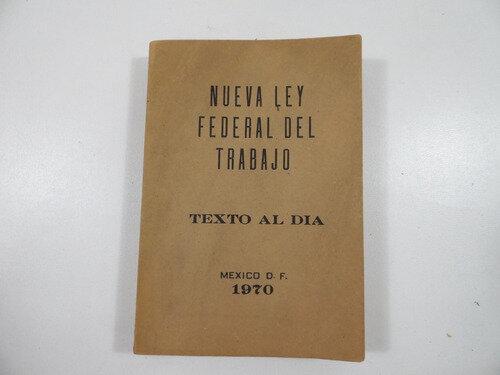 ENTRA EN VIGOR LA LEY FEDERAL DEL TRABAJO DE 1970