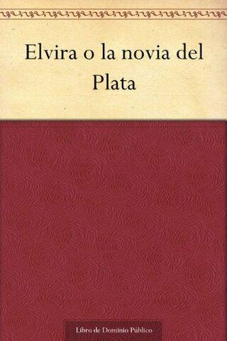Se publica ''Elvira'' de Esteba Echeverría