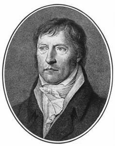 Georg Wilhelm Friedrich Hegel (1770 - 1831)