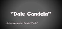 [Videoclip] - Dale Candela.