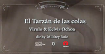 [Videoclip] - El Tarzán de las colas.