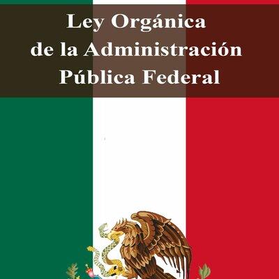 Administración Pública Federal timeline