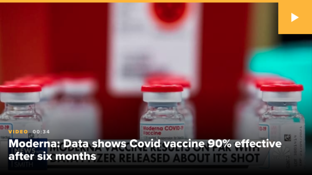 Moderna says new data shows its Covid vaccine is more than 90% effective against virus six months after second shot