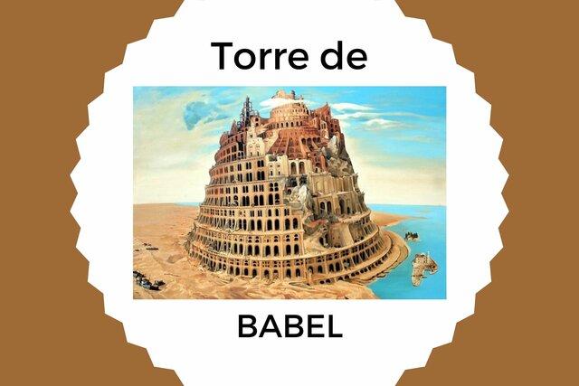 Torre de Babel, la nueva Babilonia
