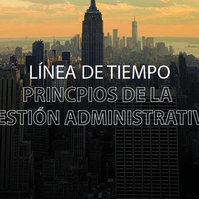 Teorías de la Gestión Administrativa timeline