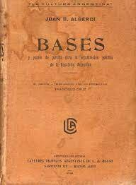 Juan Bautista Alberdi publicó Bases y Puntos de Partida para la organización política de la  República Argentina