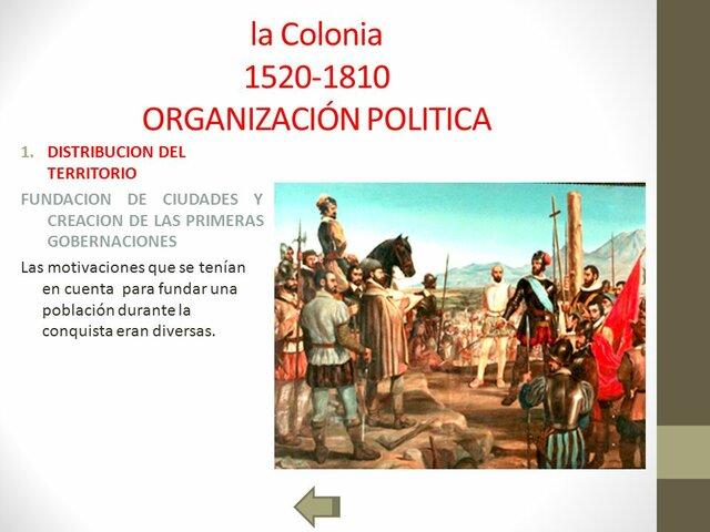 La organización de las colonias. Organización política.