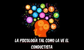 La psicología como la ve un conductista