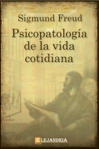 """Se publica """"Psicopatología de la vida cotidiana"""" por Freud."""