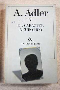 """Alfred Adler publica """"El carácter neurótico"""""""
