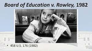 Board of Ed. Of HHCD V. Rowley