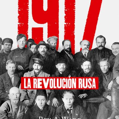 La Revolucion rusa 1917 timeline