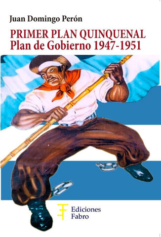 El primer Plan Quinquenal (1947-1951)