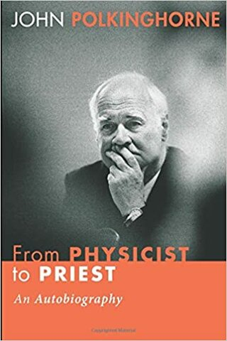 """published """"From Physicist to Priest: An Autobiography."""""""