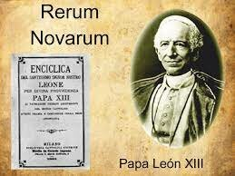 Encíclica I Rerum Novarum, papa que la escribió: LeónXIII