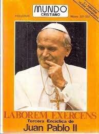 Enciclica 11 Laborem Excercens Nombre del papa que la escribio: Juan pablo ll