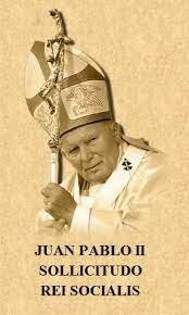 Enciclica 12 Solicitudo rei socialis Nombre del papa que la escribio: Juan Pablo ll