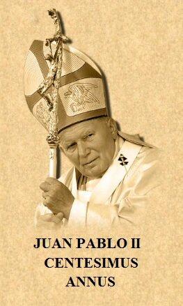Enciclica 13 Centesimus annus. Nombre del papa que escribió la enciclica: Juan Pablo ll