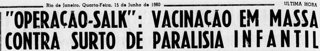 Campanha de vacinação em massa contra a Paralisia Infantil