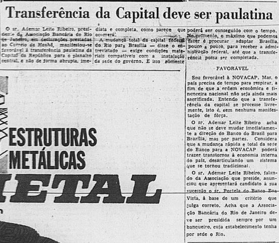"""Publicação sob o título """"transferência da Capital deve ser paulatina"""" na qual o presidente da Associação Bancária, Ademar Leite Ribeiro, em declarações ao Correio da Manhã, defende a transferência gradual da capital da República para Brasília"""