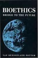 "Van Rensselaer Potter - Publicación del articulo ""Bioethics: Bridge to the Future"""