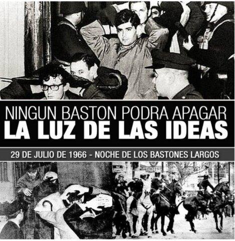 """En 1966, Juan Carlos onganico asumió de facto la presidencia del país. Onganico desplegó una política de censura, intervino universidades expulsando profesores opositores en lo que se conoce como """" la noche de los bastones largos"""""""