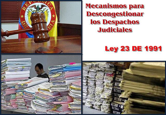 LEY 23 DE 1991 - LEY DE DESCONGESTIÓN