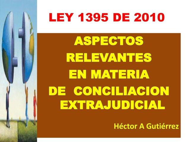 2010    Ley 1395 de 2010. La conciliación.