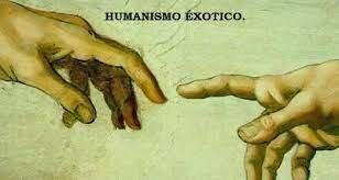 HUMANISMO EXÓTICO - Siglo XIX - XX