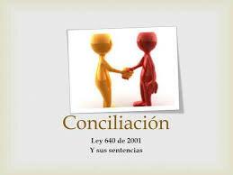 Ley 640 de 2001 - Modifican normas relativas a la conciliación