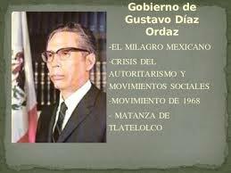 """Gustavo Díaz Ordaz. """"El Milagro mexicano"""" Estado que promueve y garantiza el desarrollo del país."""