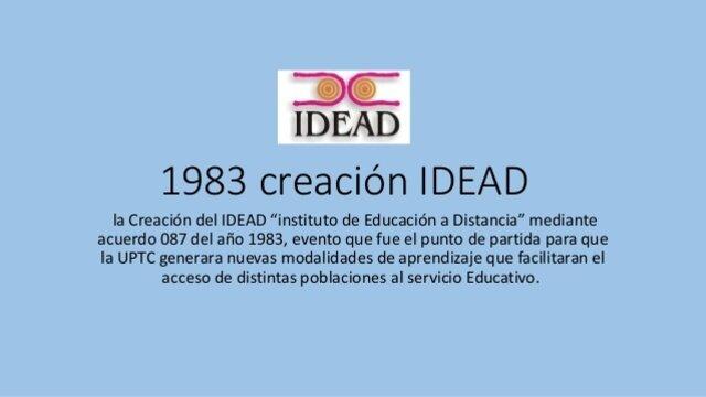 Creación Instituto de Educación a Distancia IDEAD