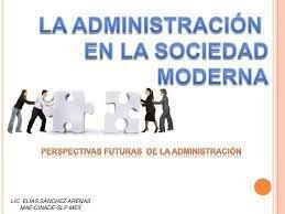 La administracion en la sociedad moderna