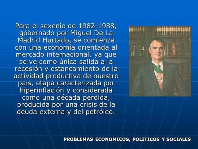 ETAPA DE MIGUEL DE LA MADRID; IMPLEMENTACION DE PLANES DE AUSTERIDAD.