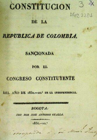 1830 - Promulgada constitución de la republica de Colombia