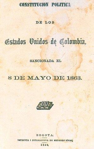 1863 - Constitución Política de los Estados Unidos de Colombia