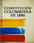 1886 - Constitución Política de Colombia