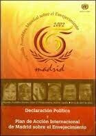 Plan de acción internacional de Madrid sobre envejecimiento.