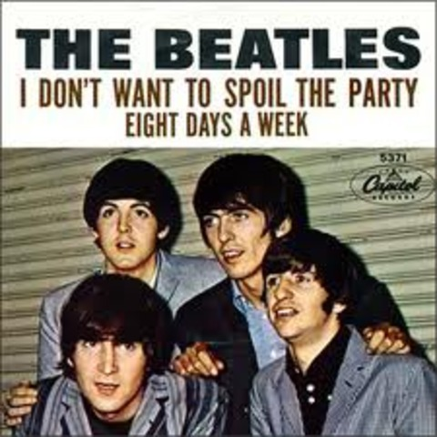 EIGHT DAYS A WEEK  /  I DON'T WANT TO SPOIL THE PARTY