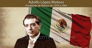 Gobierno de Adolfo López Mateos (1958-1964)
