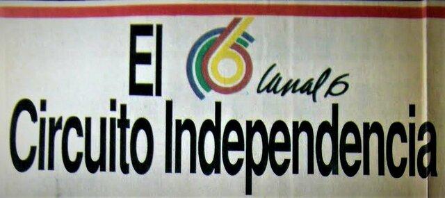 Canal 6  Circuito Independencia