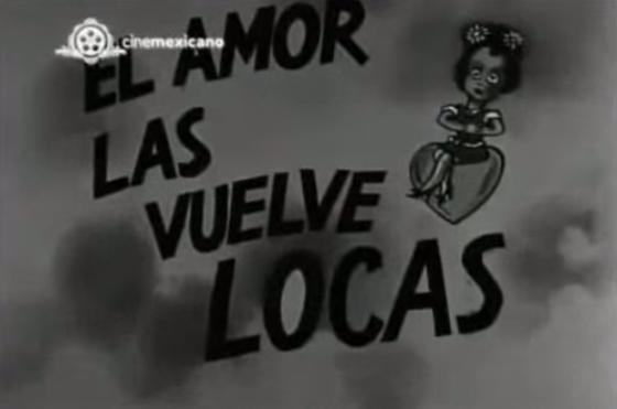 El amor las vuelve locas