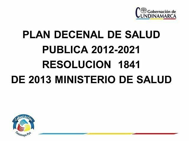 Resolución 1841 del 2013 Plan Decenal de salud publica.