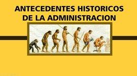 Antecedentes Históricos de la Administración  timeline