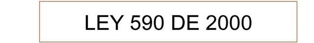 LEY 590 2000