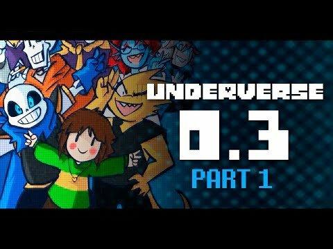 Underverse 0.3 ( Part 1/2  )