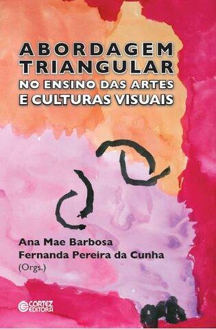 Abordagem triangular no ensino das artes e culturas visuais