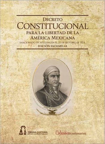 Se publica el Decreto Constitucional para la libertad de la América Mexicana.