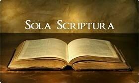 Sola Escritura  (Se considera a la Biblia la única fuente de autoridad)