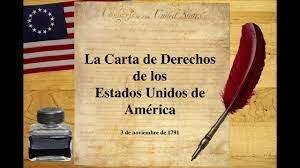 Estados Unidos de América.- CARTA DE LOS DERECHOS DE LOS E.U.A